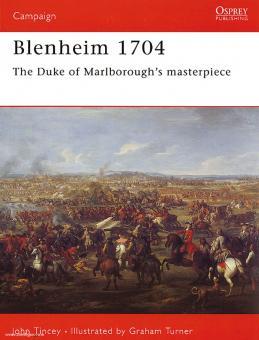 Tincey, J./Turner, G. (Illustr.): Blenheim 1704. The Duke of Marlborough´s Masterpiece
