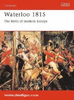 Wooten, G.: Waterloo 1815. The birth of modern Europe