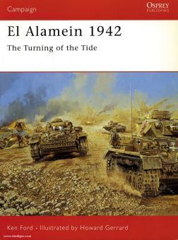 Ford, K./Gerrard, H. (Illustr.): El Alamein 1942. The Turnig of the Tide
