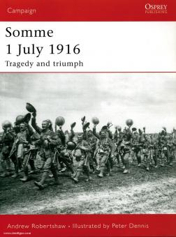 Robertshaw, A./Dennis, P. (Illustr.): Somme 1 July 1916. Tragedy and triumph