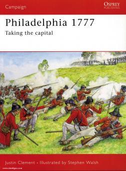 Clement, J./Walsh, S. (Illutr.): Philadelphia 1777. Taking the capital