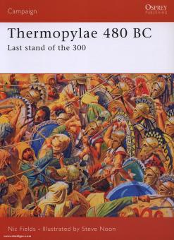 Fields, N./Noon, S. (Illustr.): Thermopylae 480 BC. Last stand of the 300