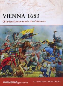 Millar, S./Dennis, P. (Illustr.): Vienna 1683. Christian Europe repels the Ottomans