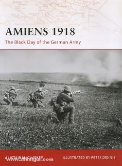 McCluskey, A./Dennis, P. (Illustr.): Amiens 1918. The Black Day of the German Army