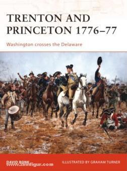 Bonk, D./Turner, G. (Illustr.): Trenton and Princeton 1776-77. Washington crosses the Delaware