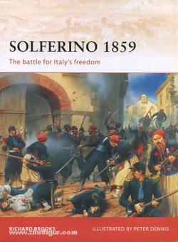 Brooks, R./Dennis, P. (Illustr.): Solferino 1859. The battle for Italy's Freedom