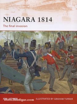Latimer, J./Turner, G. (Illustr.): Niagara 1814. The final Invasion
