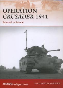 """Ford, K./White, J. (Illustr.): Operation """"Crusader"""" 1941. Rommel in retreat"""