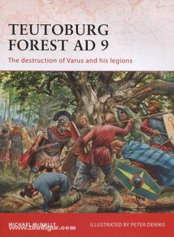 McNally, M./Dennis, P. (Illustr.): Teutoburg Forest AD 9. The destruction of Varus and his legions