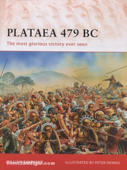 Shepherd, W./Dennis, P. (Illustr.): Plataea 479 BC. Greece's greatest victory