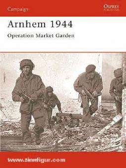 Badsey, S.: Arnhem 1944. Operation Market Garden