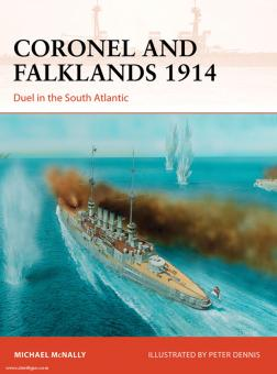 McNally, M./Dennis, P.: Coronel and Falklands 1914. Duel in the South Atlantic