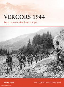Lieb, P./Dennis, P. (Illustr.): Vercors 1944. Resistance in the French Alps