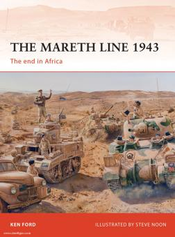 Ford, K./Dennis, P.: The Mareth Line 1943. The end in Africa