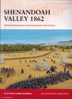 Donnell, C./Donnell, J./Hook, A. (Illustr.): Shenandoah Valley 1862. Stonewall Jackson outmanoeuvers the Union