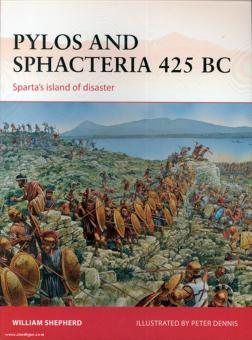 Sheperd, W./Dennis, P. (Illustr.): Pylos and Sphacteria 425 BC. Sparta's Disaster