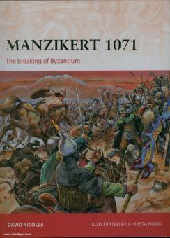 Nicolle, D./Hook, C.: Manzikert 1071. The Breaking of Byzantium
