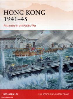 Lai, B./Rava, G. (Illustr.): Hong Kong 1941-45. First Strike in the Pacific War