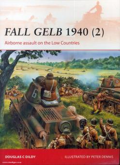 Dildy, D. C./Dennis, P. (Illustr.): Fall Gelb 1940. Teil 2: Airborne assault on the Low countries