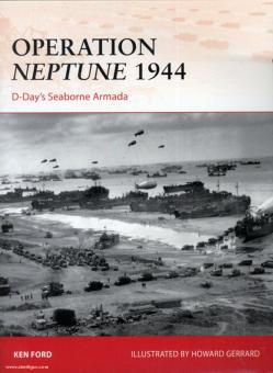 Ford, K./Gerrard, H. (Illustr.): Operation Neptune 1944. D-Day's Seaborne Armada