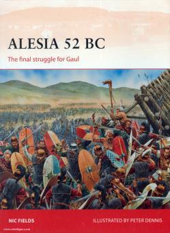 Fields, K./Dennis, P. (Illustr.): Alesia 52 BC. The final struggle for Gaul