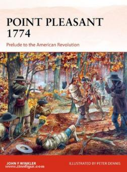 Winkler, J. F./Dennis, P. (Illustr.): Point Pleasant 1774. Prelude to the American Revolution
