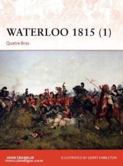 Franklin, J./Embleton, G. (Illustr.): Waterloo 1815. Teil 1: Quatre Bras