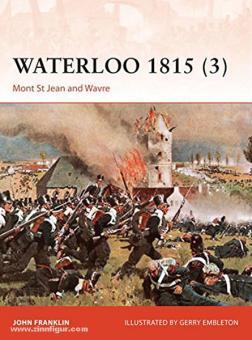 Franklin, J./Embleton, G. (Illustr.): Waterloo 1815. Teil 3: Mont St. Jean and Wavre