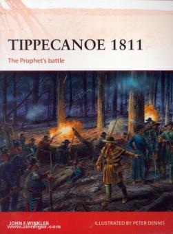 Winkler, J. F./Dennis, P. (Illustr.): Tippecanoe 1811. the prophet's battle
