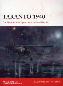 Konstam, A./Dennis, P. (Illustr.): Taranto 1940. The Fleet Air Arm's precursor to Pearl Harbor