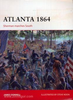 Donnell, J./Noon, S. (Illustr.): Atlanta 1864. Sherman marches South