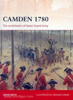 Smith, D./Turner, G. (Illustr.): Camden 1780. The annihilation of Gates' Grand Army
