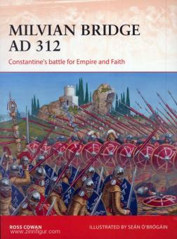 Cowan, R./O'Brogain, S. (Illustr.): Milvian Bridge AD 312. Constantine's battle for Empire and Faith