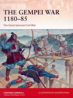 Turnbull, S./Raqva, G. (Illustr.): The Gempei War 1180-85. The Great Samurai Civil War