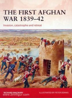 Macroy, R./Dennis, P. (Illustr.): The first Afghan War 1839-42