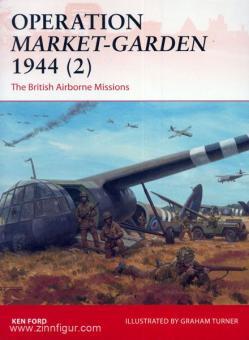 Ford, K./Noon, S. (Illustr.): Operation Market-Garden 1944 Teil 2: The British Airborne Missions