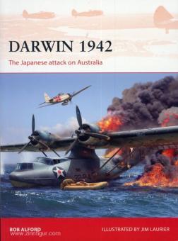 Alford, B./Laurier, J. (Illustr.): Darwin 1942. The Japanese attack on Australia