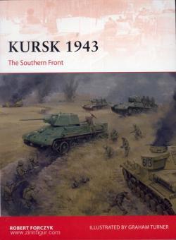 Forczyk, R./Turner, G. (Illustr.): Kursk 1943. The Southern Front