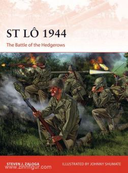 Zaloga, S. J./Noon, S. (Illustr.): St Lo 1944. The Battle of the Hedgerows