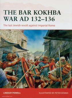 Powell, L./Dennis, P. (Illustr.): The Bar Kokhba War AD 132-136. The last jewish uprising against Rome
