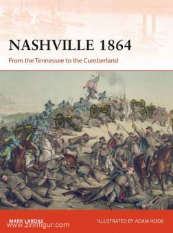 Lardas, M./Hook, A. (Illustr.): Nashville 1864. From Tennessee to the Cumberland
