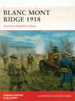 Cansière, Romain/Gilbert, Ed/Turner, Graham (Illustr.): Blanc Mont Ridge 1918. America's forgotten Victory