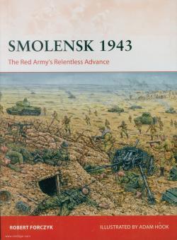 Forczyk, Robert/Hook, Adam (Illustr.): Smolensk 1943. The Red Army's Relentless Advance