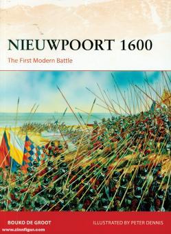 Groot, Bouko de/Dennis, Peter (Illustr.): Nieuwpoort 1600. The battle of the Dunes