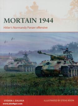 Zaloga, Steven, J.: Mortain 1944. Hitler's Normandy Panzer offensive