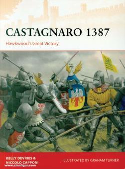 DeVries, Kelly/Capponi, Niccolò/Turner, Graham (Illustr.): Castagnaro 1387. Hawkwood's Great Victory