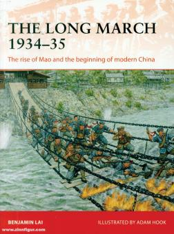 Lai, Benjamin/Hooke, Adam (Illustr.): The Long March 1934-35. The Rise of Mao and the Beginning of Modern China