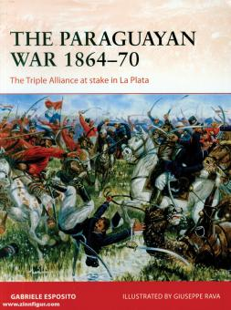 Esposito, Gabriele/Rava, Guiseppe (Illustr.): The Paraguayan War 1864-70
