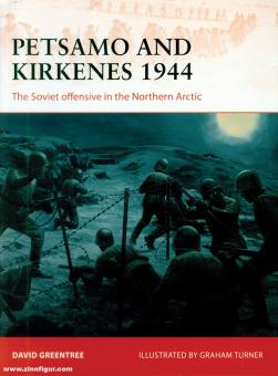 Greentree, David/Hook, Adam (Illustr.): Petsamo and Kirkenes 1944. The Soviet offensive in the Northern Arctic