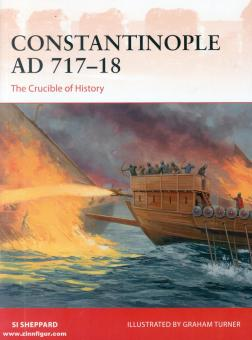 Sheppard, Si/Turner, Graham (Illustr.): Constantinople AD 717-18. The Crucible of History